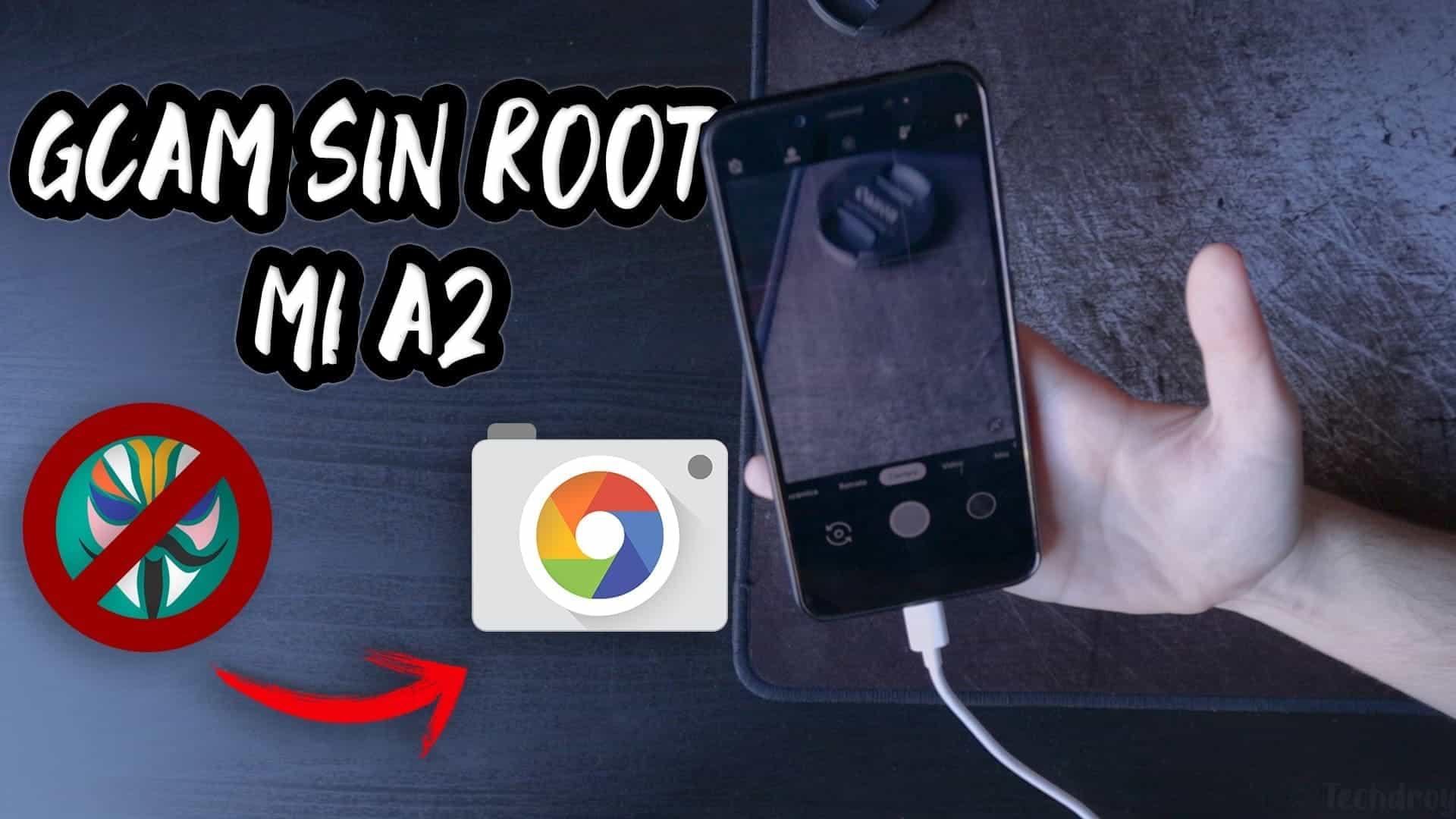 Cómo instalar la GCam sin root en el Xiaomi Mi A2 y Mi A2 Lite en